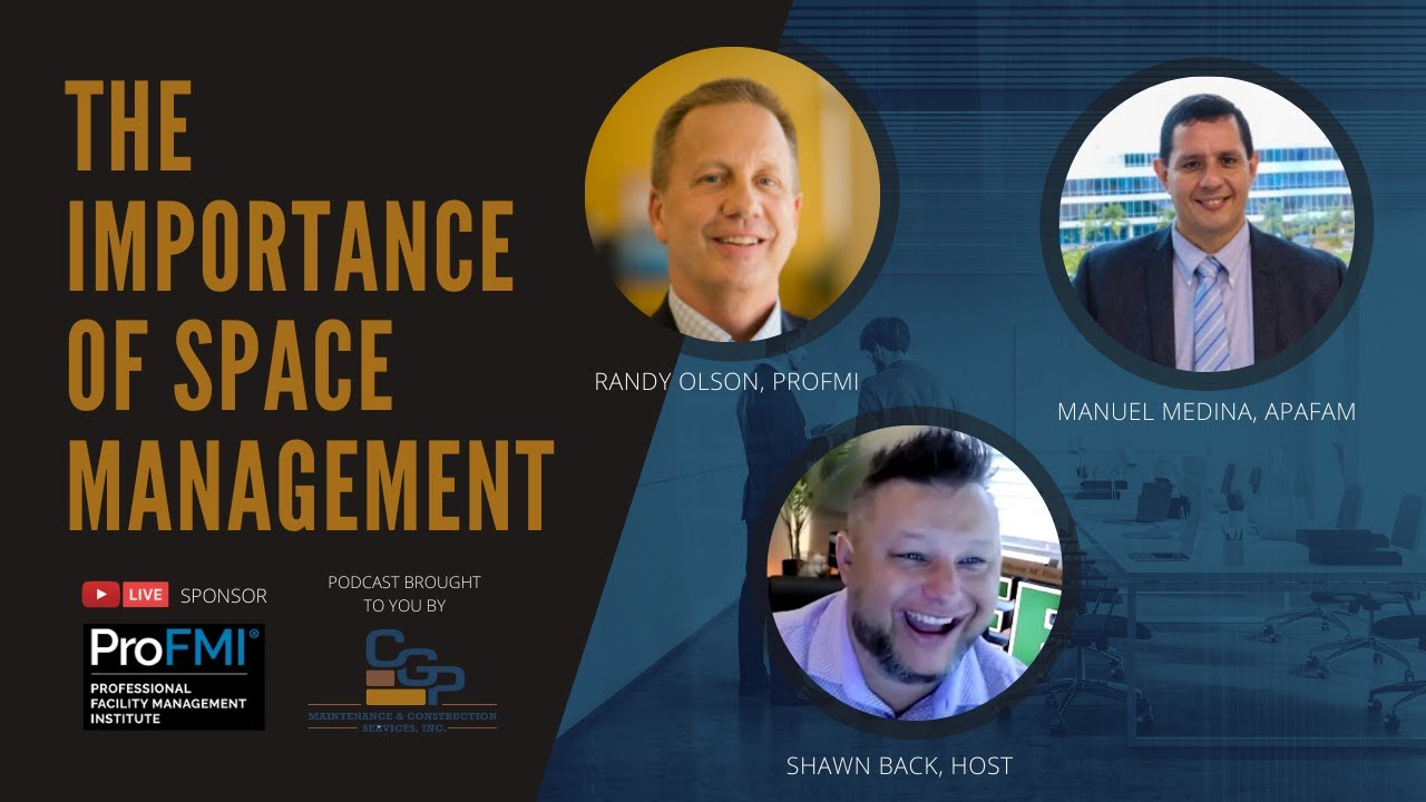 The Importance of Space Management for FMs w/ Randy Olson & Manuel Medina