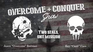 Overcome and Conquer Show episode 30 Special guest Retired Navy SEAL Senior Chief Mike Day
