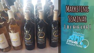 DJ GIG LOG: Marketing Seminar at a Winery  | GIG LOG | #11