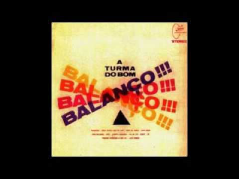 A Turma Do Bom Balan?o - 1965 - Full Album