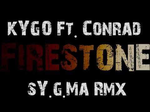Kygo Ft. Conrad - Firestone (sY.g.Ma RmX)