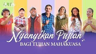 Lagu Rohani Kristen 2020 - Nyanyikan Pujian bagi Tuhan Mahakuasa
