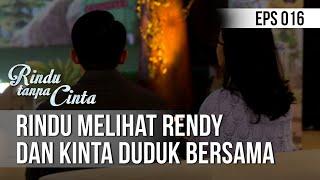 RINDU TANPA CINTA Rindu Melihat Rendy Dan Kinta Duduk Bersama 06 Agustus 2019