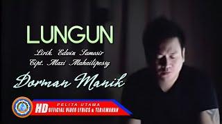 Dorman Manik - LUNGUN | Lagu Batak Terpopuler | Lirik & Terjemahan
