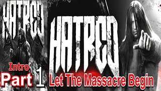 Hatred Part 1 Let The Massacre Begin PC Game This Is Evil Be Worned