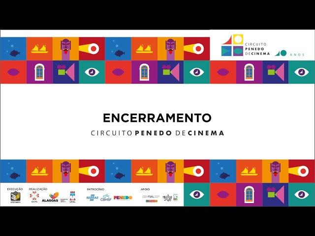 Encerramento | 10º Circuito Penedo de Cinema