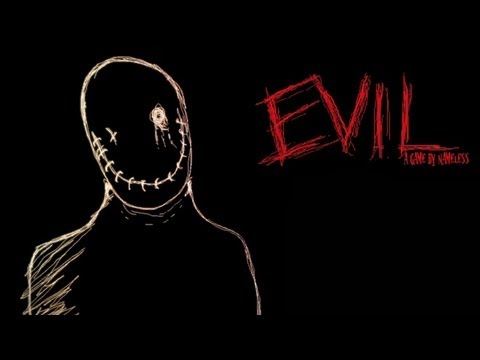 "EVIL - Indie ""Horror"" Game"