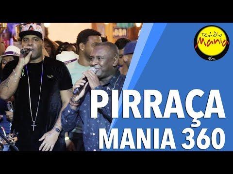 🔴 Radio Mania - Mania 360º - Pirraça - Inigualável Paixão