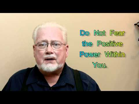 Do Not Fear the Positive Power Within Yourself.mpeg