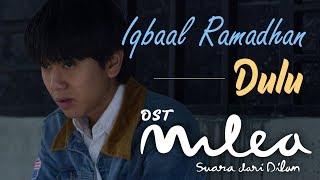 Gambar cover Iqbaal Ramadhan - Dulu (Official Music Video) | Ost. Milea: Suara Dari Dilan