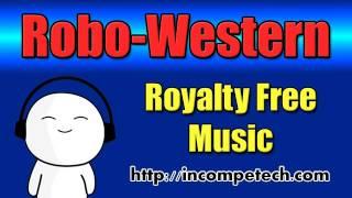 Robo Western - Royalty Free Music