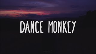 Tones & I - Dance Monkey (Lyrics)