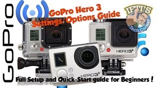 gopro hero 3 3 camera options guide for beginners