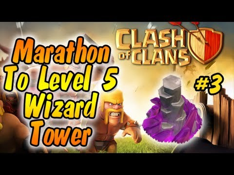 Clash of Clans - Marathon #2 - Upgrading Wizard Tower to Level 5 (Part 3)