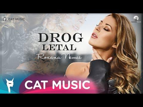 Roxana Nemes - Drog Letal (Official Video)