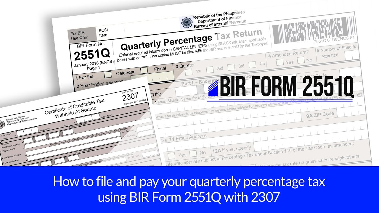 How to file and pay your quarterly percentage tax using BIR Form 2551Q with  2307- Trailer :)