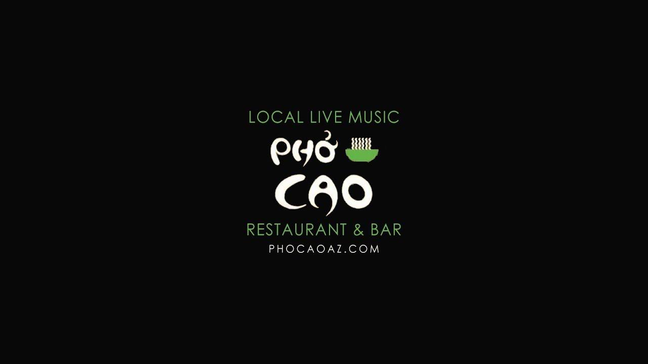 Pho Cao Scottsdale Music Venue Restaurant Bar