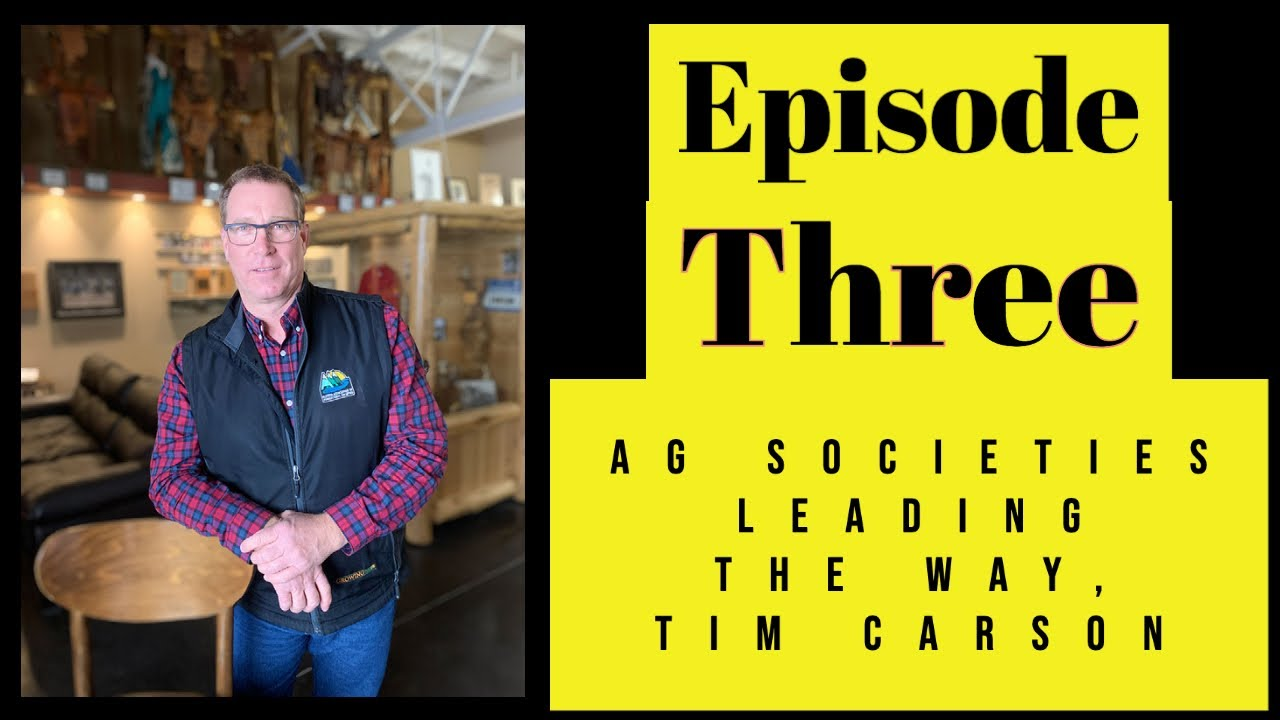 Alberta Agricultural Societies Leading the Way, Tim Carson