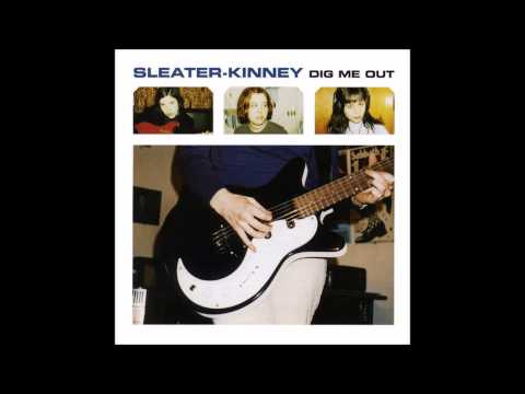 Sleater Kinney  - Dig Me Out (HD)