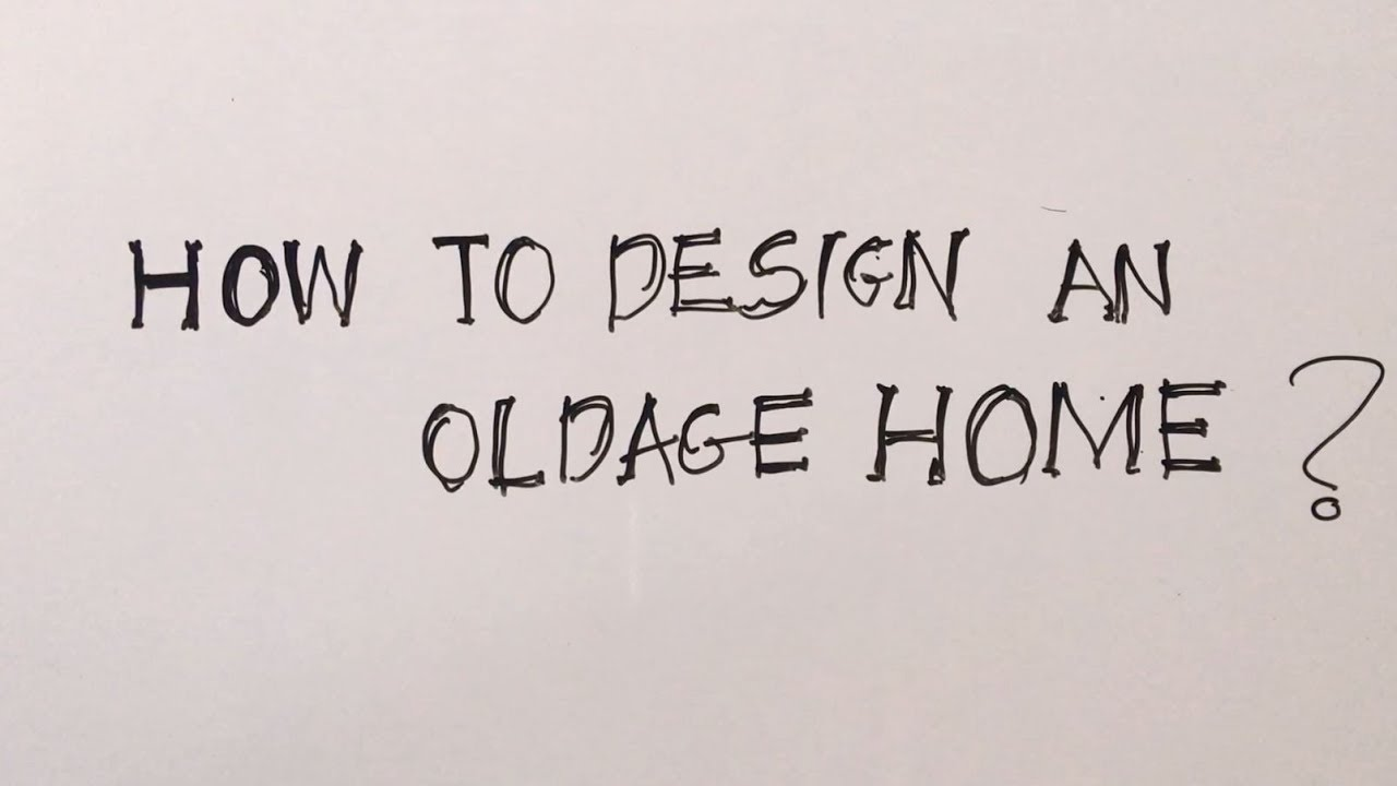 How to design an Old Age Home? Part One - YouTube