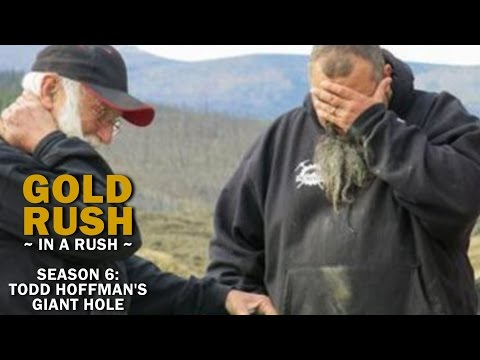 Gold Rush | Season 6 Reality Check | Todd Hoffman's Giant Hole - Gold Rush in a Rush