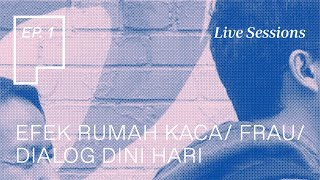 Plainsong Live Sessions | Ep. 1: Efek Rumah Kaca & Frau & Dialog Dini Hari