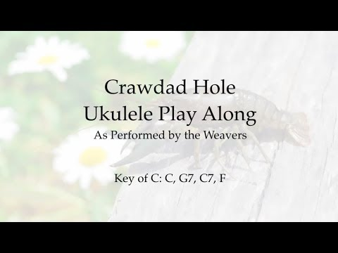 Crawdad Hole Ukulele Play Along in C