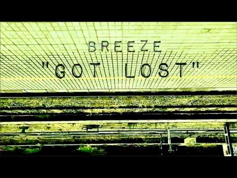 BREEZE - Got Lost (Official Video)