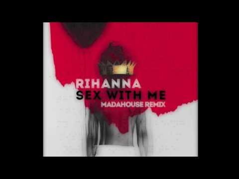 Rihanna - Sex with me (Madahouse Remix) Free download Future Trap