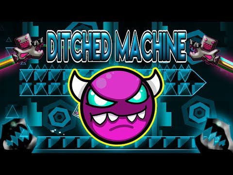 """Ditched Machine"" (Rebeat) [Demon] by Jeyzor! | Geometry Dash (241) ElBrocasYT"