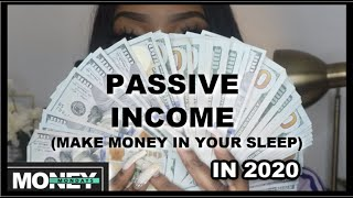 HOW TO MAKE MORE MONEY PASSIVELY IN 2020 | MAKE MONEY IN YOUR SLEEP | MONEY MONDAYS
