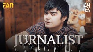 Журналист Сериали 49- қисм / Jurnalist Seriali 49-...