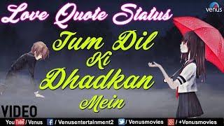 Romantic Whatsapp Status   Tum Dil Ki Dhadkan Mein - Love Quote Status   Whatsapp Status Video 2018