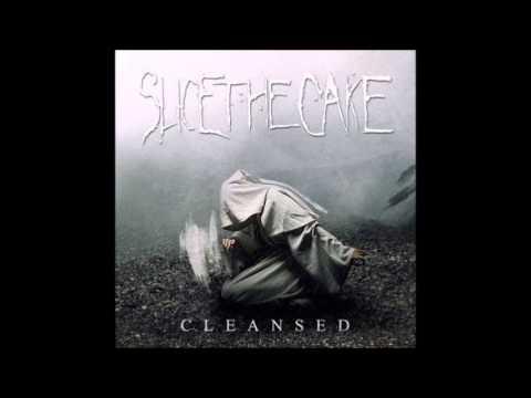 Slice The Cake - Cleansed Full Album