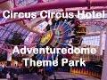 Circus Circus Hotel Las Vegas - Adventuredone Theme Park Hotel