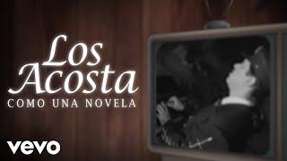 Los Acosta - Como Una Novela (Lyric Video)