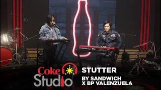 Coke Studio PH: Stutter by Sandwich X BP Valenzuela