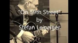 """On 59th Street (Bossa Nova Version)"" by Stefan Leipziger"