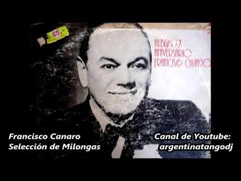 Francisco Canaro - 10 Milongas inolvidables