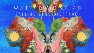 Matthew And The Atlas - Calling Long Distance (Official Audio) thumbnail