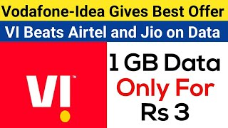 Vodafone-Idea Gives Best Offer Over Jio and Airtel | 1 GB Data Only For Rs 3