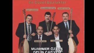 MUAMMER ÖZTAŞ - GELİN CAFİYEM (BOZKIRIN BABALARI)