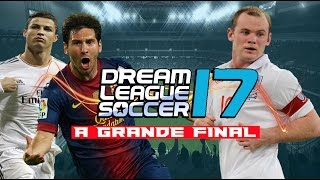 A GRANDE FINAL DA COPA INTERNACIONAL!!! DREAM LEAGUE SOCCER 17