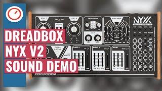 Dreadbox NYX 2 Semi Modular Analog Synthesizer Sound Demo | SYNTH ANATOMY