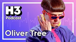 Oliver Tree - H3 Podcast #125