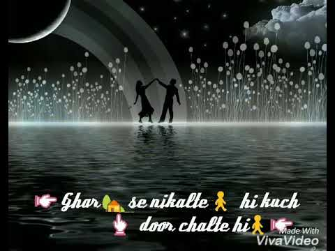 Ghar se nikalte hi kuch door chalte hi - best whatsapp status in hindi - raste me hai us ka ghar