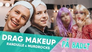 Randulle & Murdrocks blir DRAG QUEENS | På Badet med VITA