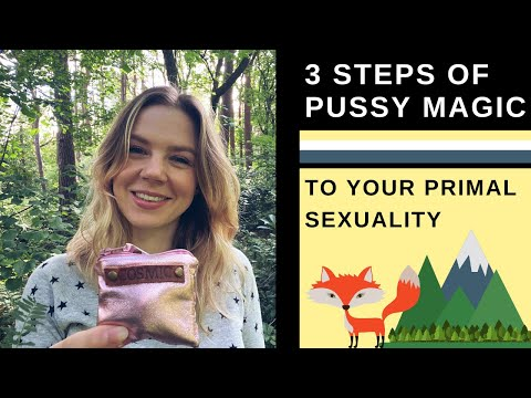 Liberate Your Primal Sexuality Using These 3 Steps To Pussy Magic 😽🦚 from YouTube · Duration:  6 minutes 21 seconds