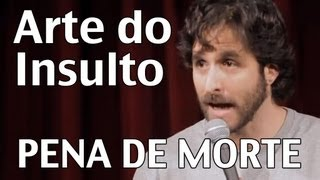 Arte do Insulto - Pena de Morte