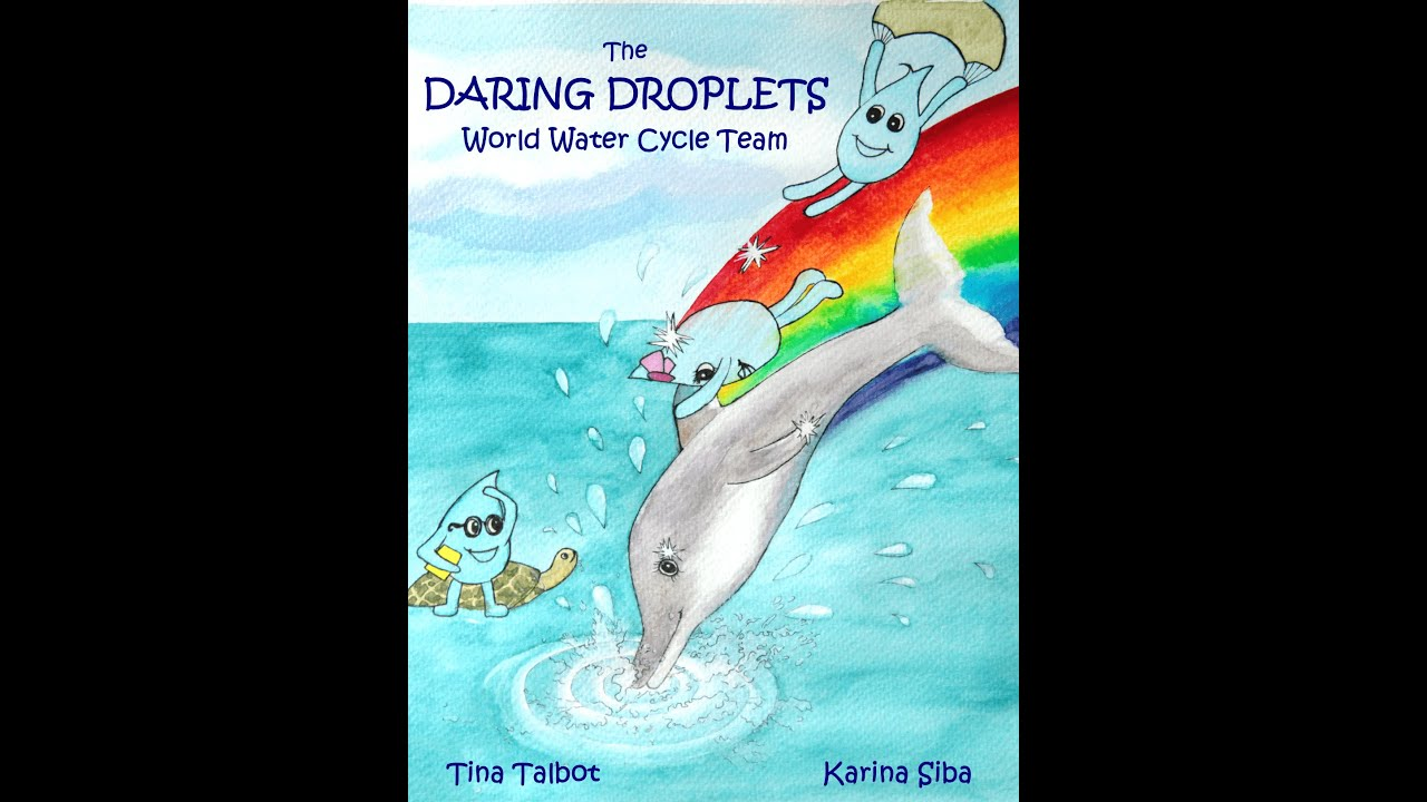The Daring Droplets: World Water Cycle Team children's book read by TV presenter Lucy Fletcher